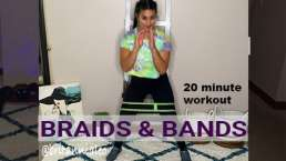 braids & bands workout 20 minute