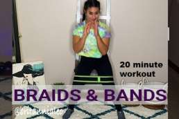 braids & bands workout 20 minute